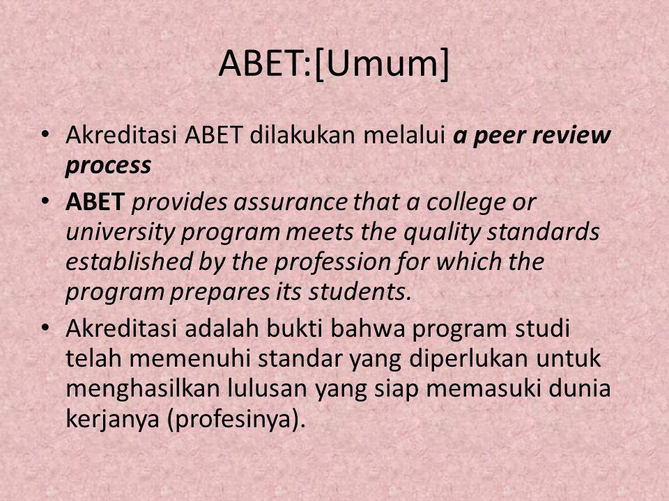 ABET:[Umum] Akreditasi ABET dilakukan melalui a peer review process